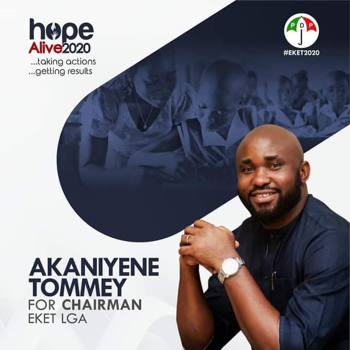 HOH. AKAN TOMMEY: A VERY TIMELY HOPE FOR EKET LOCAL GOVERNMENT
